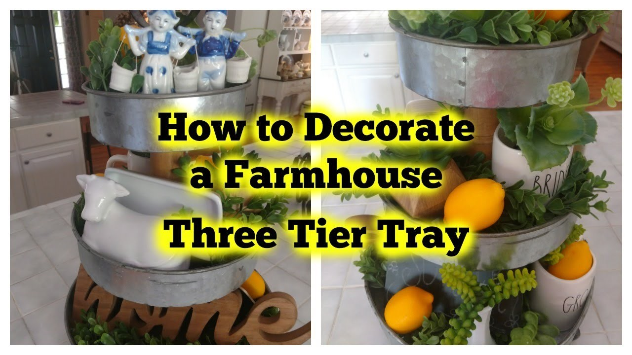 How To Decorate a Farmhouse 3 Tier Tray