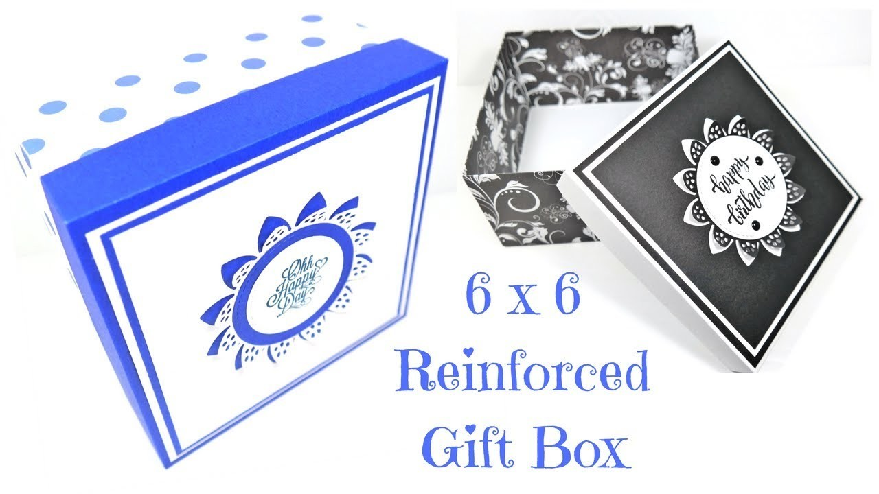 Reinforced 6 x 6 Gift Box | Video Tutorial
