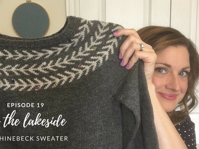 By the lakeside - episode 19 | My Rhinebeck Sweater