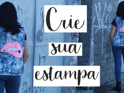 DIY CRIE SUA ESTAMPA | DIY PATCHES GIGANTE | SUELLEN REDESIGN