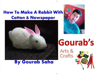 DIY || How To Make A Rabbit From Newspaper & Cotton || Cute Bunny Making Idea ||Waste Material Craft