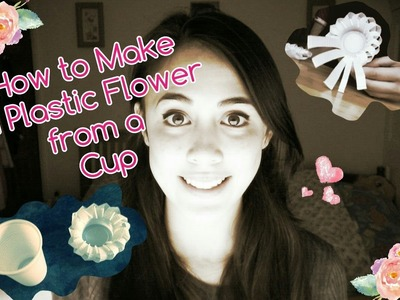 How to make a Plastic Flower from a Cup