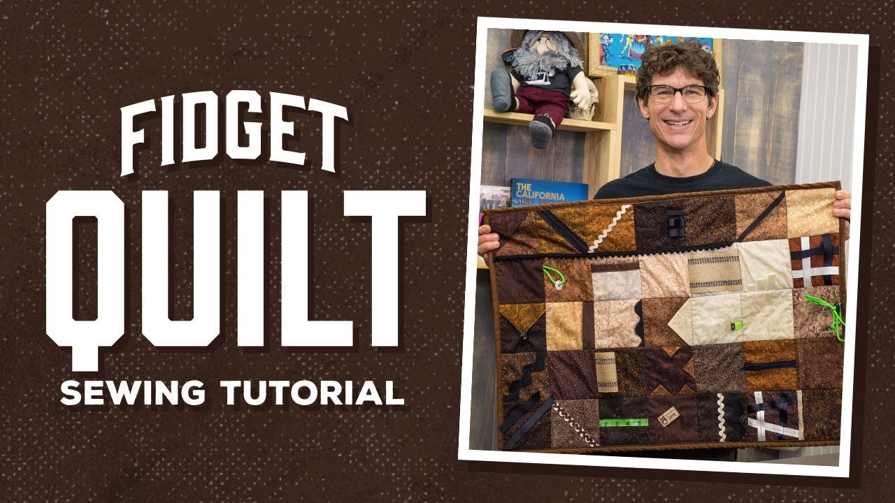 Make a Fidget Quilt with Rob!