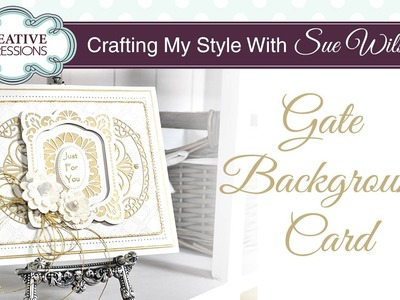 More Ways To Use The Arbour Gate Die | Crafting My Style with Sue Wilson