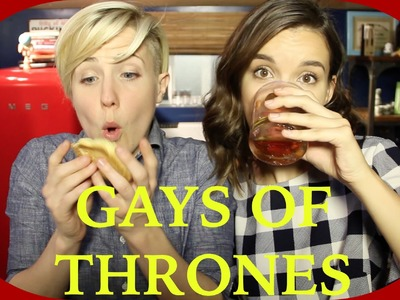 MY DRUNK KITCHEN: Gays of Thrones!