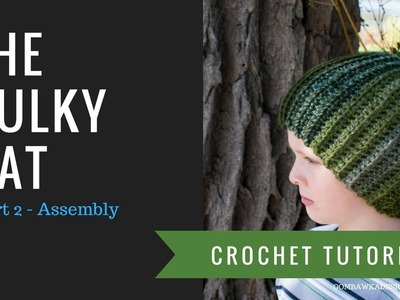 The Bulky Hat - Part 2 - Assembly Tutorial