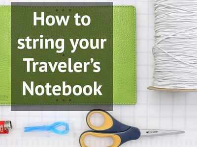 Chic Sparrow || How to string your traveler's notebook
