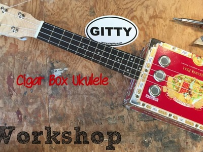 How to make a Cigar Box Ukulele