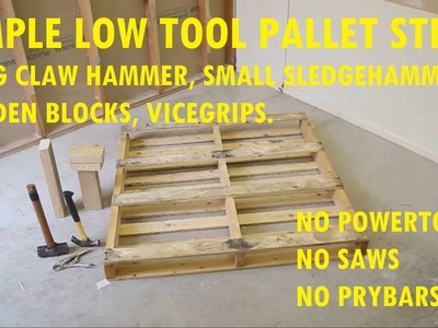 How to strip a pallet with simple cheap tools (un-powered) in just over 10 minutes
