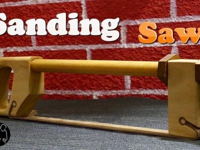Sanding Saw, How to make