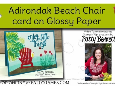 Stamp a card on Glossy Paper - Stampin' UP! adirondak chair