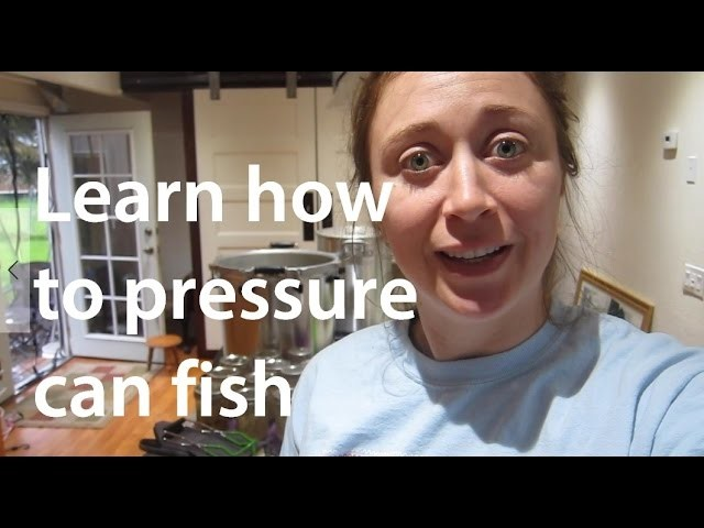 TUTORIAL: Pressure Canning Fish for Beginners (step-by-step)