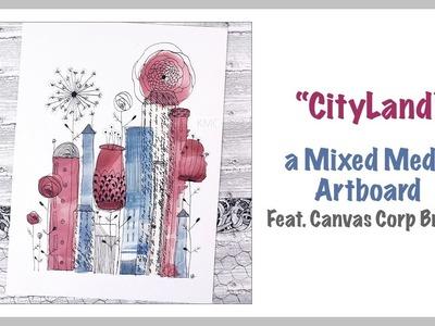 """CityLand"" ~ A Mixed Media Artboard feat. Canvas Corp Brands"