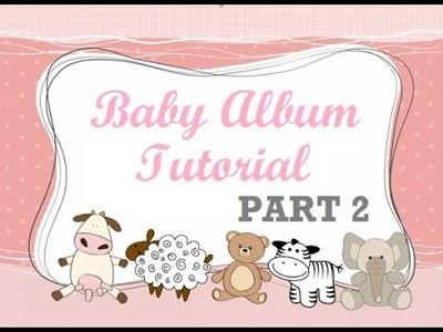 First Year Baby Mini Album Tutorial - Part 2