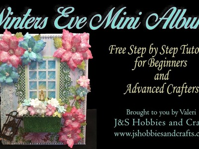MINI ALBUM TUTORIAL PART 2 WINTERS EVE BY VALERI AT JS HOBBIES AND CRAFTS