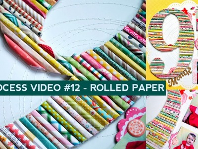 Process Video #12 - Rolled Paper