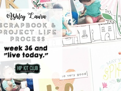 Scrapbook and Project Life Process   Hip Kit Club   March 2017