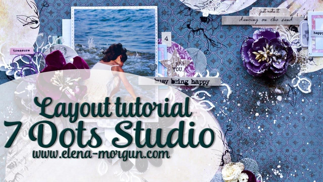7 Dots Studio   How to Create Amazing Scrapbook Layout