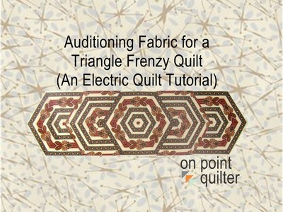 Auditioning Fabric for a Triangle Frenzy Quilt - An Electric Quilt Tutorial