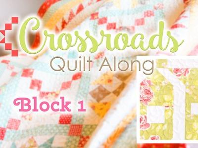 Crossroads Quilt Along Block 1 -  Featuring Kimberly Jolly and Joanna Figueroa