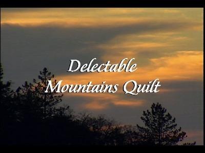 """""""Delectable Mountains Quilt Part 1"""" Episode 2302"""