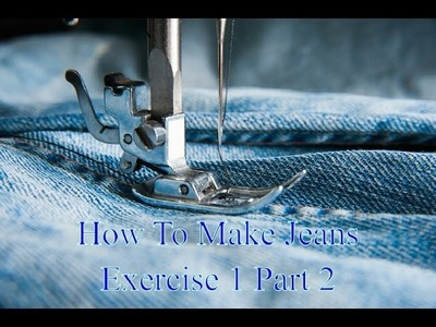 How To Make Jeans - Exercise 1 part 2