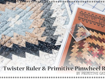 How to Use the Twister Ruler and Primitive Pinwheel Rulers by Lisa Bongean of Primitive Gatherings