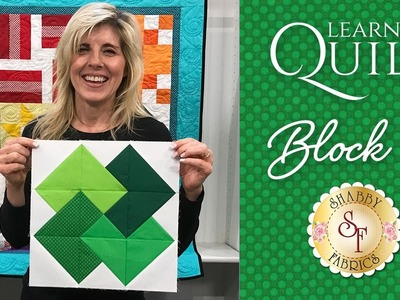Learn to Quilt Part 5   Shabby Fabrics