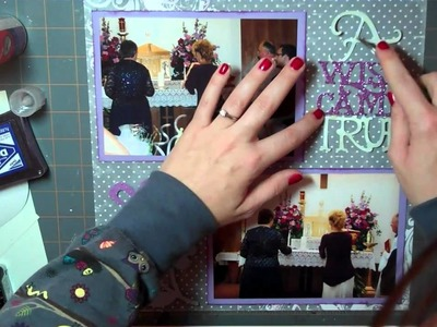 Let's Get Crafty Episode # 58 Wedding Wednesday A Wish Came True 12 x 12 Layout