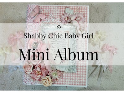 Shabby Chic Mini Album with **Pictures**!