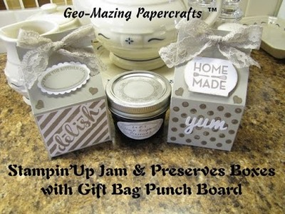 Stampin'Up Jam and Preserve Boxes with Gift Bag Punch Board