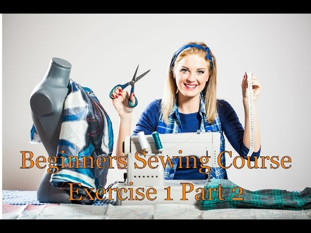 The Beginners Sewing Course - exercise 1 part 2