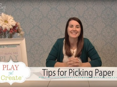 Tips for Picking Paper