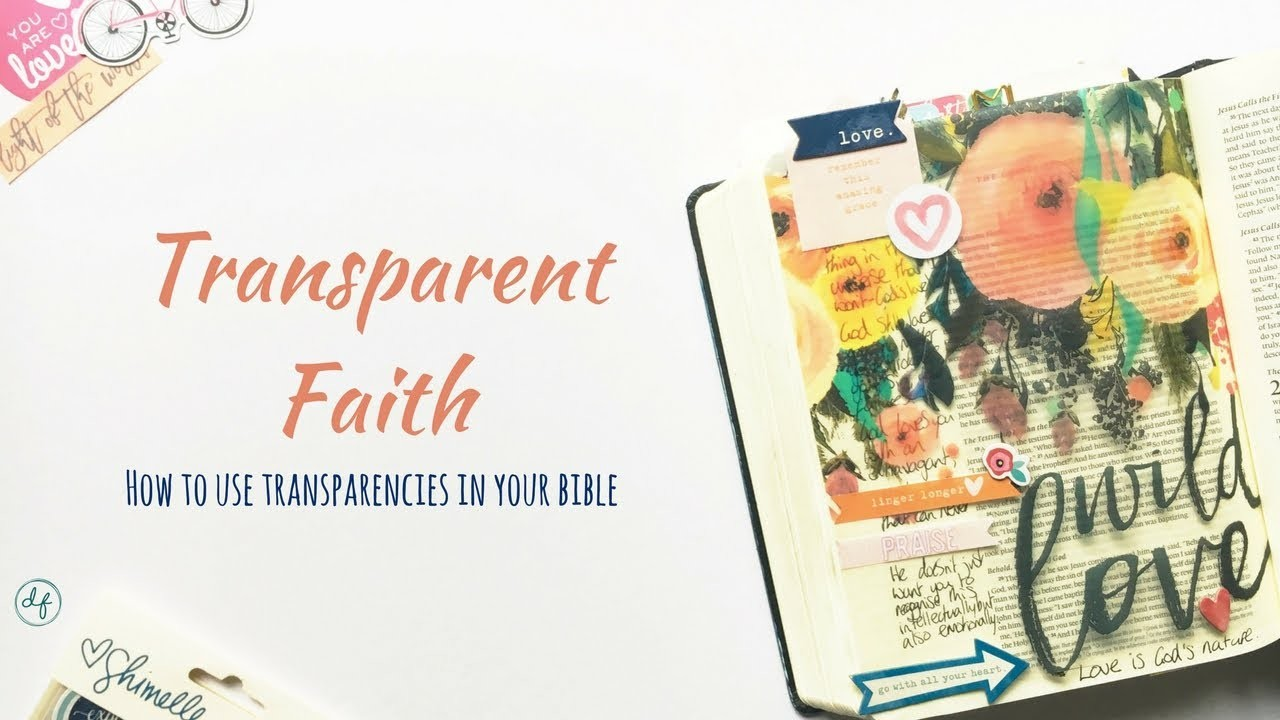 Transparent Faith - how to use transparent materials in your bible