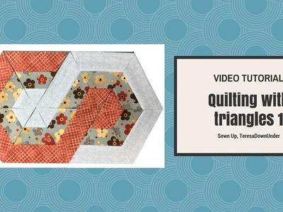 Video tutorial: Quilting with 60 degree triangles - 1