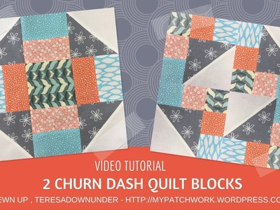 Video tutorial: traditional and disappearing churn dash quilt blocks