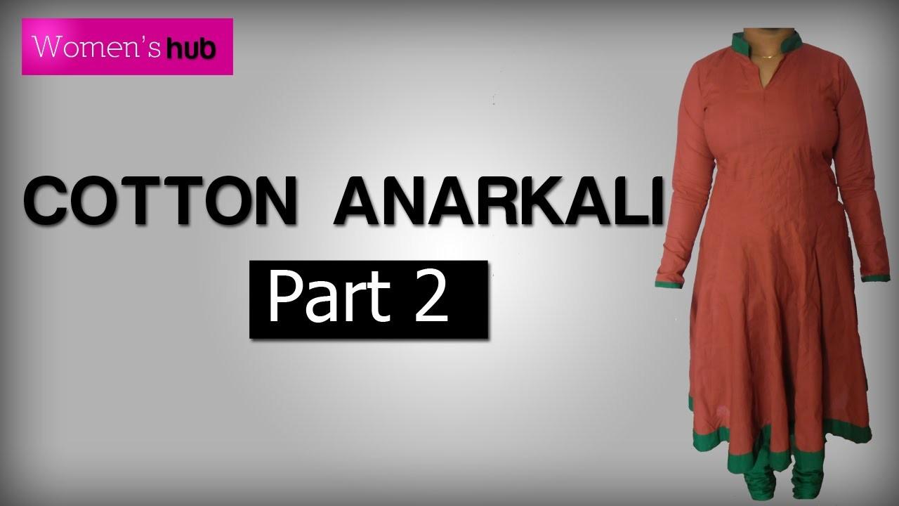 Cotton Anarkali: Part 2