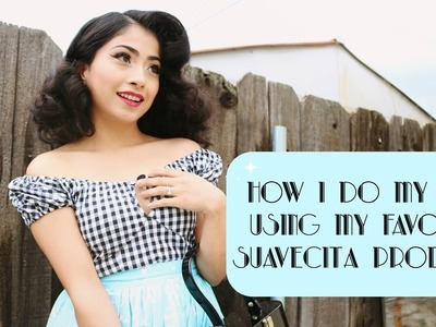 How I Do my Hair Using My Favorite Suavecita Products | Miss Miriam