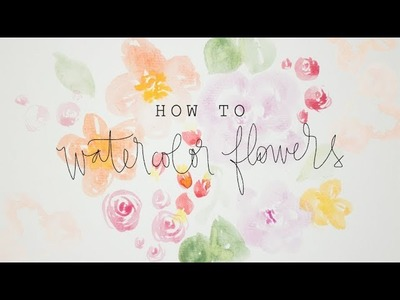 How To: Watercolor Flowers | For Beginners