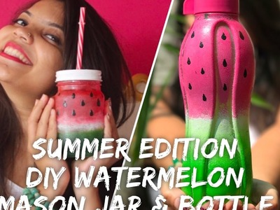SUMMER EDITION: COOLEST WATERMELON MASON JAR AND BOTTLE!