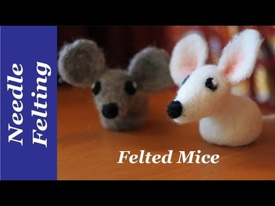 How to Needle Felt For Beginners. A Needle Felting Tutorial for a Mouse