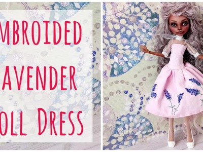 Lavender Hand Embroidered Dress. Monster High doll dress. Cute Pink doll dress. Sewing. Tutorial