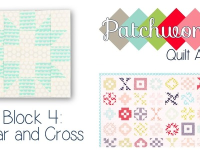Patchwork Quilt Along Block 4: Star and Cross