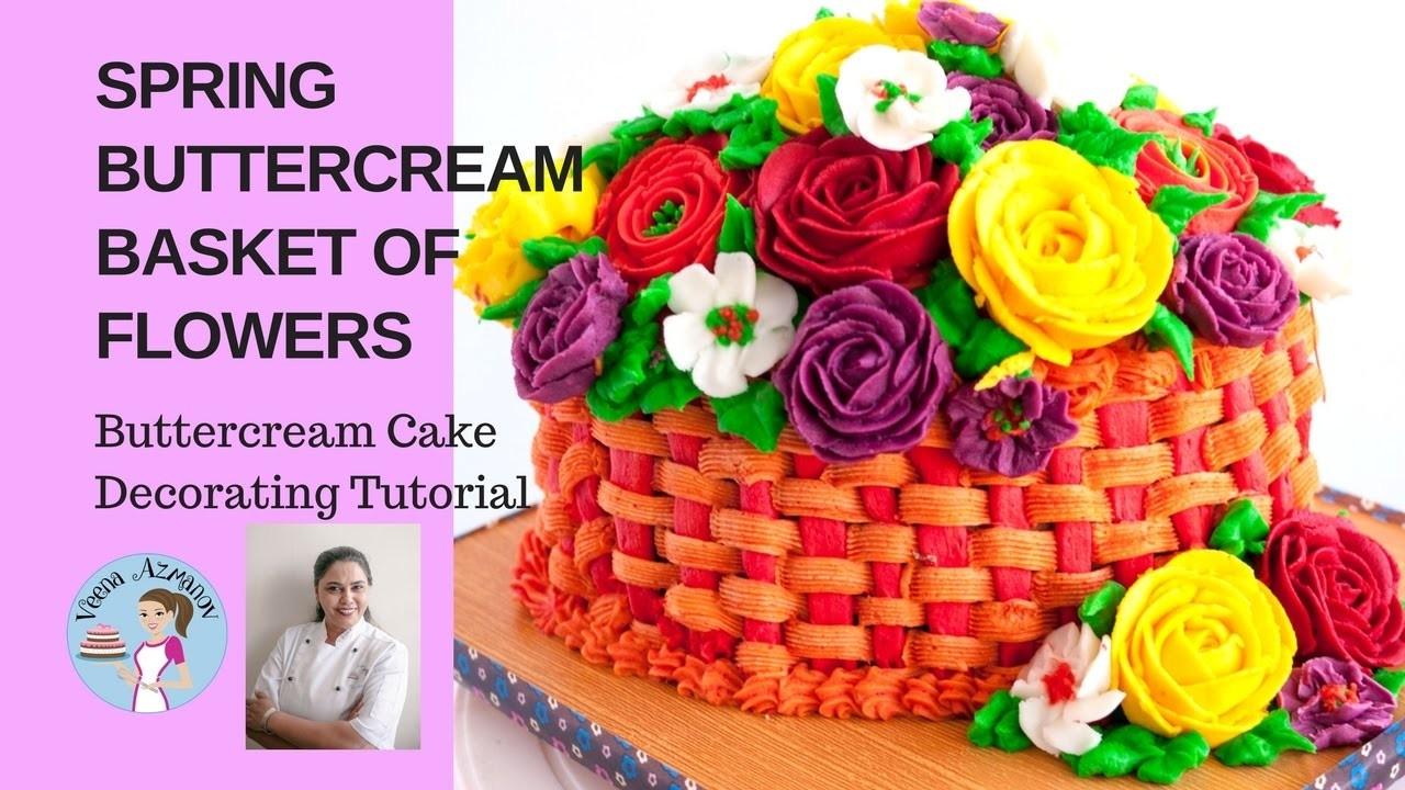 Flower Basket Mothers Day Cake : Spring buttercream basket of flowers cake tutorial