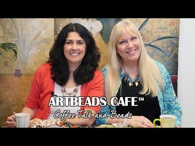 Artbeads Cafe – On Location in Tucson with Kristal Wick and Cynthia Kimura