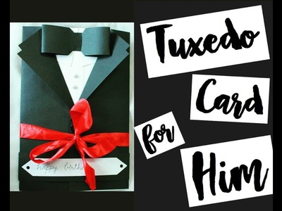 DIY Tuxedo card for him ❤️ | SCISSORS AND RIBBONS | Handmade Gifts