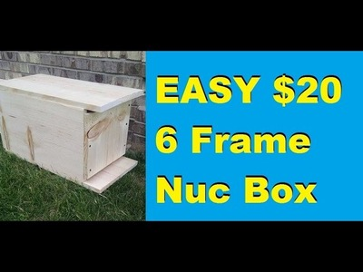 How to Make a Simple 6 Frame Nuc Box for $20