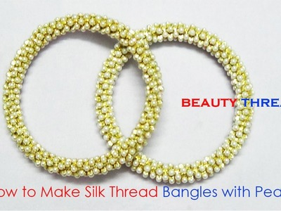 How to Make Silk Thread Bangles with Pearls