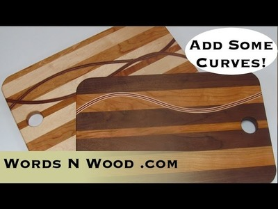 Let's Get Curvy!  Jazz up your cutting board with a curved insert (WnW #17)