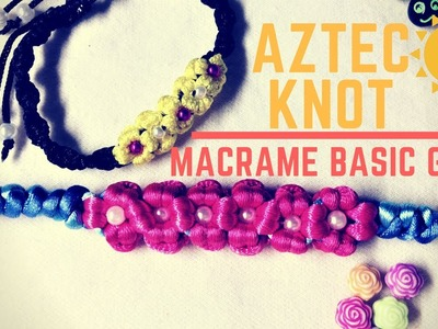 Macrame basic guide - The Aztec sun knot and applying to simple bracelet